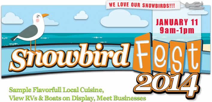 Visit www.SnowbirdFest.com - Snowbirds can pre-register, Businesses can register to Exhibit, and Car/Truck Show Participants can register to compete!