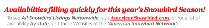 AmericanSnowbird.com is our one website featuring ALL Snowbird listings nationwide!